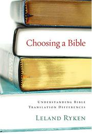 Cover of: Choosing a Bible: understanding Bible translation differences