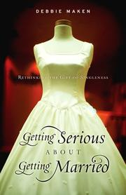 Cover of: Getting serious about getting married | Debbie Maken