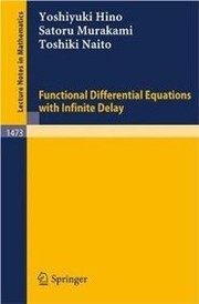 Cover of: Functional differential equations with infinite delay | Yoshiyuki Hino