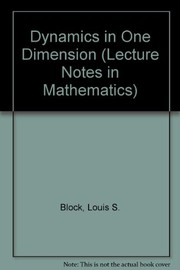 Cover of: Dynamics in one dimension | L. S. Block