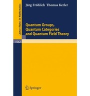 Cover of: Quantum groups, quantum categories, and quantum field theory | JuМ€rg FroМ€hlich