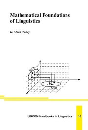 Cover of: Mathematical foundations of linguistics | H. M. Hubey
