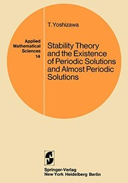 Cover of: Stability theory and the existence of periodic solutions and almost periodic solutions | T. Yoshizawa