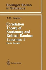 Cover of: Correlation theory of stationary and related random functions | A. M. IНЎAglom