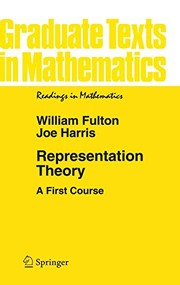 Cover of: Representation Theory: A First Course (Graduate Texts in Mathematics) | William Fulton, Joe Harris