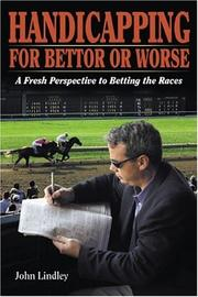 Cover of: Handicapping for Bettor or Worse: A Fresh Perspective to Betting the Races