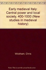 Cover of: Early medieval Italy | Chris Wickham