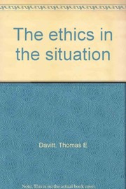Cover of: The ethics in the situation | Thomas E. Davitt