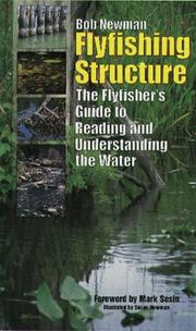 Cover of: FLYFISHING STRUCTURE - The Flyfisher's Guide to Reading and Understanding the Water