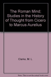 Cover of: The Roman Mind; Studies in the History of Thought from Cicero to Marcus Aurelius