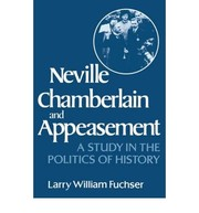 Cover of: Neville Chamberlain and appeasement | Larry William Fuchser