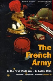 Cover of: The French Army in the First World War - to battle 1914 | Laurent Mirouze