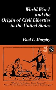 Cover of: World War I and the origin of civil liberties in the United States