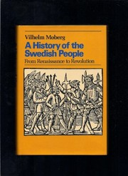 Cover of: A history of the Swedish people: from Renaissance to revolution. | Vilhelm Moberg