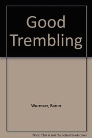 Cover of: Good trembling | Baron Wormser