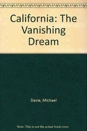 Cover of: California, the vanishing dream. | Michael Davie