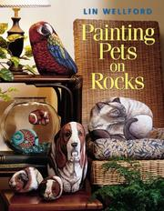 Cover of: Painting Pets on Rocks | Lin Wellford