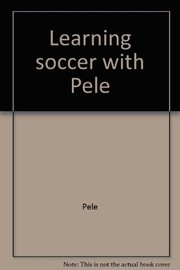 Cover of: Learning soccer with Pelé