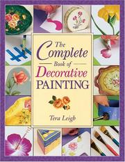 Cover of: The Complete Book of Decorative Painting | Tera Leigh