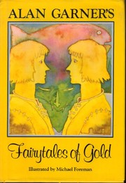 Cover of: Alan Garner's fairytales of gold