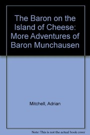 Cover of: The Baron on the Island of Cheese: more adventures of Baron Munchausen