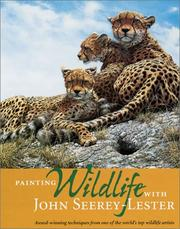 Cover of: Painting Wildlife With John Seerey-Lester by John Seerey-Lester, John Seerey Lester