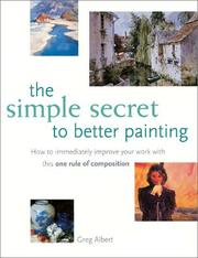 Cover of: The Simple Secret to Better Painting | Greg Albert