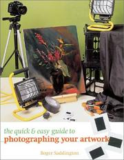 Cover of: The Quick & Easy Guide to Photographing Your Artwork | Roger Saddington