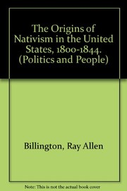 Cover of: The origins of nativism in the United States, 1800-1844