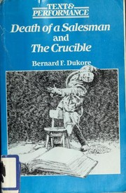 Cover of: Death of a salesman and The crucible | Bernard Frank Dukore
