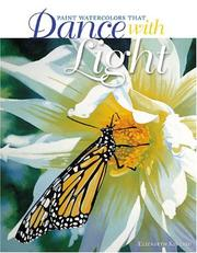 Cover of: Paint Watercolors That Dance With Light | Elizabeth Kincaid