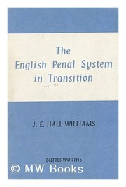 Cover of: The English penal system in transition | John Eryl Hall Williams
