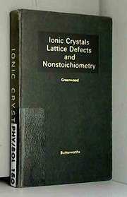 Cover of: Ionic crystals, lattice defects and nonstoichiometry | Norman Neill Greenwood