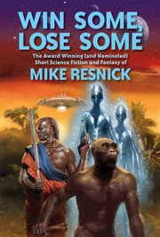 Cover of: Win Some, Lose Some: The Award Winning (and Nominated) Short Science Fiction and Fantasy of