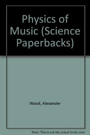 Cover of: The physics of music. | Alexander Wood