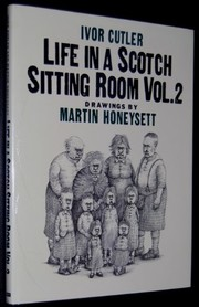 Cover of: Life in a Scotch sitting room, vol.2 | Ivor Cutler