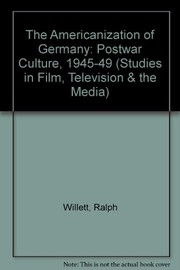 Cover of: The Americanization of Germany, 1945-1949 | Willett, Ralph.