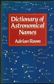 Cover of: Dictionary of astronomical names