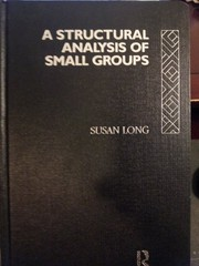 Cover of: A structural analysis of small groups | Long, Susan