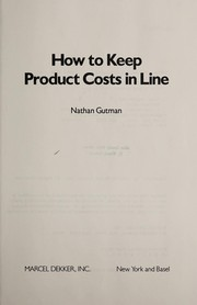 Cover of: How to keep product costs in line | Nathan Gutman