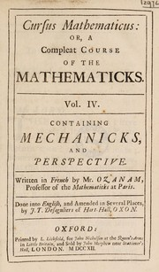 Cover of: Cursus mathematicus: or, a compleat course of the mathematicks ... The whole illustrated with near 200 copper plates