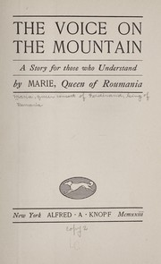 Cover of: The voice on the mountain | Marie Queen, consort of Ferdinand I, King of Romania