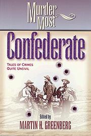 Cover of: Murder Most Confederate: Tales of Crimes Quite Uncivil (Murder Most Series)