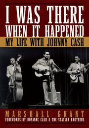 Cover of: I Was There When It Happened | Marshall Grant