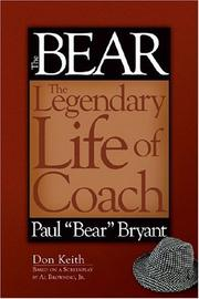 "Cover of: Bear The Legendary Life of Coach Paul ""Bear"" Bryant"