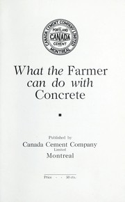 Cover of: What the farmer can do with concrete | Canada Cement Company