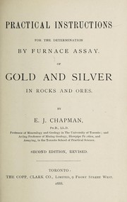 Cover of: Practical instructions for the determination by furnace assay of gold and silver in rocks and ores