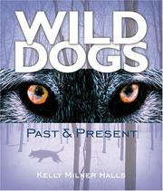 Wild Dogs by Kelly Milner Halls