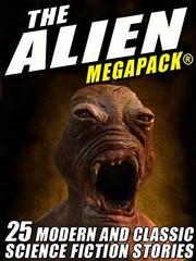 Cover of: The Alien MEGAPACK®: 25 Modern and Classic Science Fiction Stories