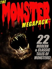 Cover of: The Monster MEGAPACK®: 22 Modern & Classic Tales of Monsters